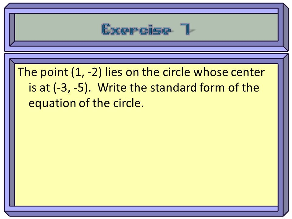 The point (1, -2) lies on the circle whose center is at (-3, -5). Write the standard form of the equation of the circle.