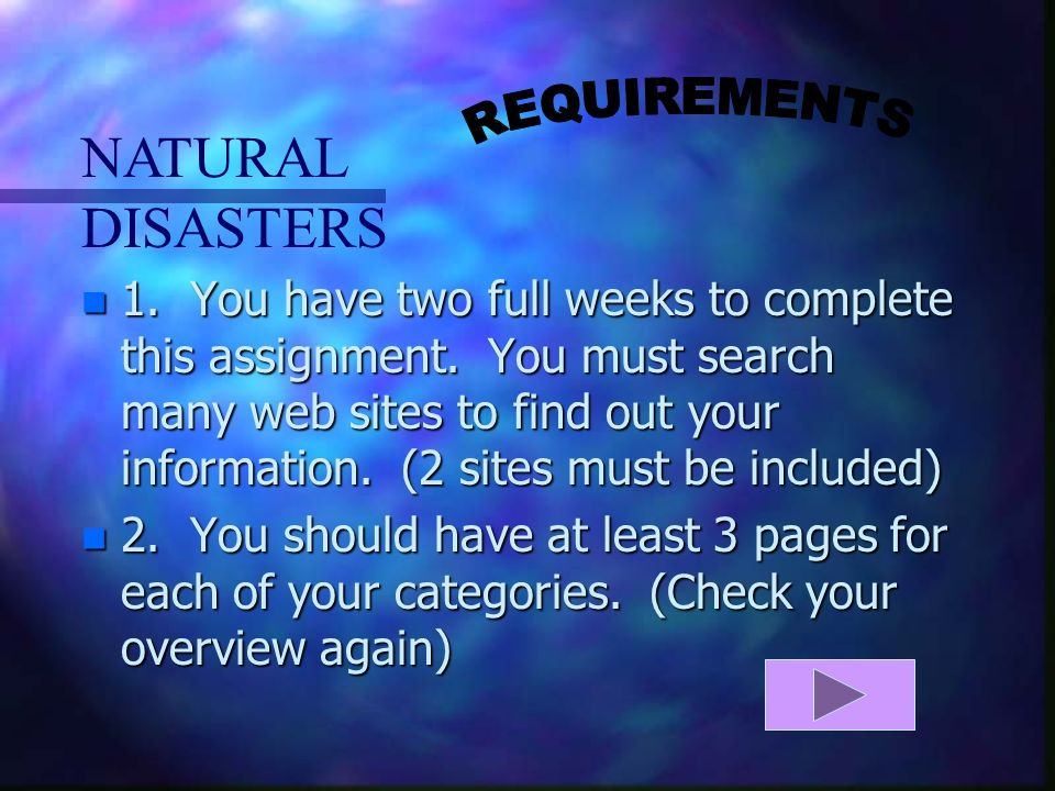 NATURAL DISASTERS n 1.You have two full weeks to complete this assignment.