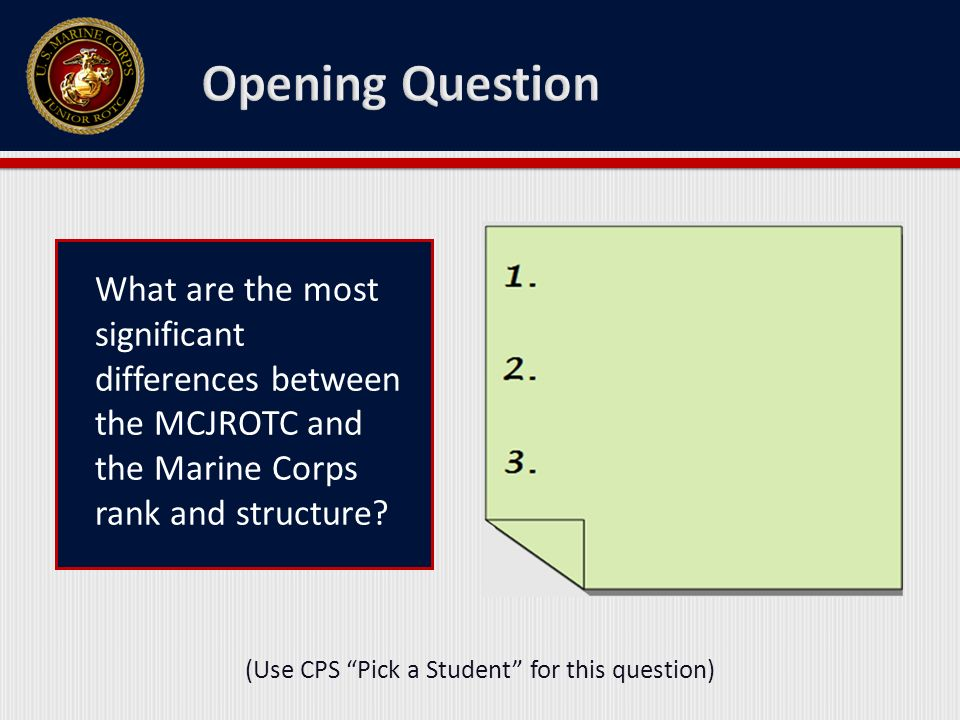 What are the most significant differences between the MCJROTC and the Marine Corps rank and structure? (Use CPS Pick a Student for this question)
