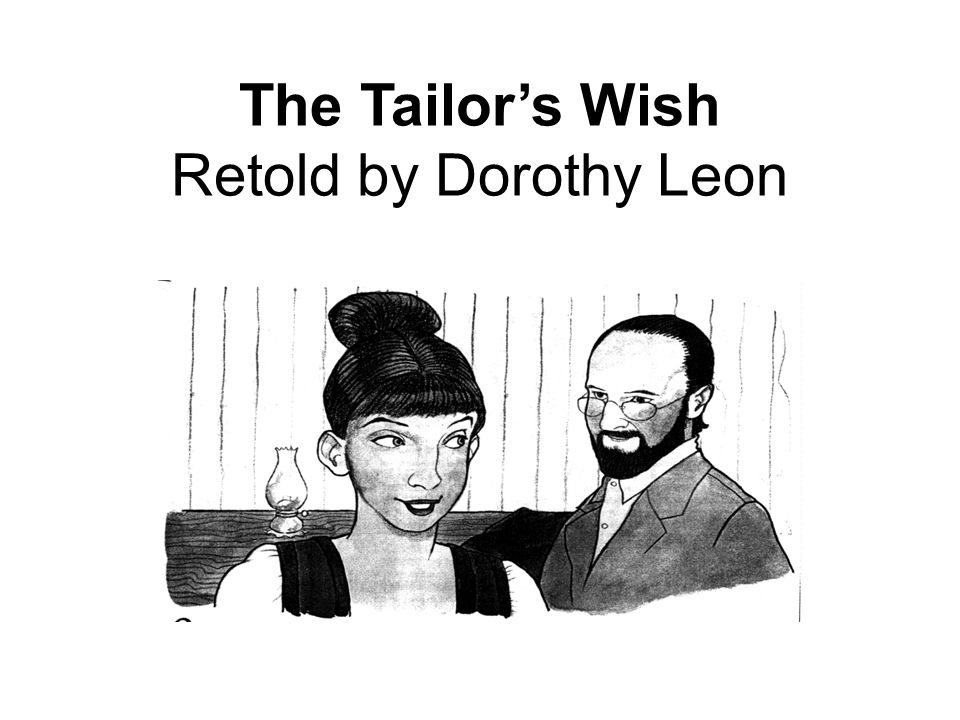 The Tailors Wish Retold by Dorothy Leon