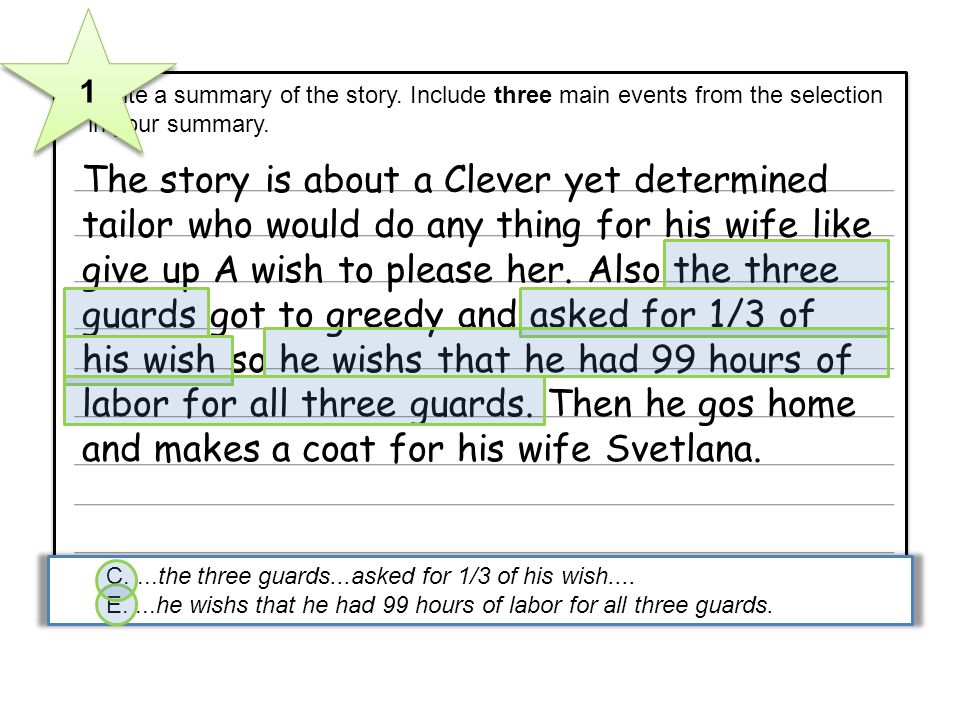 5 Write a summary of the story. Include three main events from the selection in your summary. The story is about a Clever yet determined tailor who wo