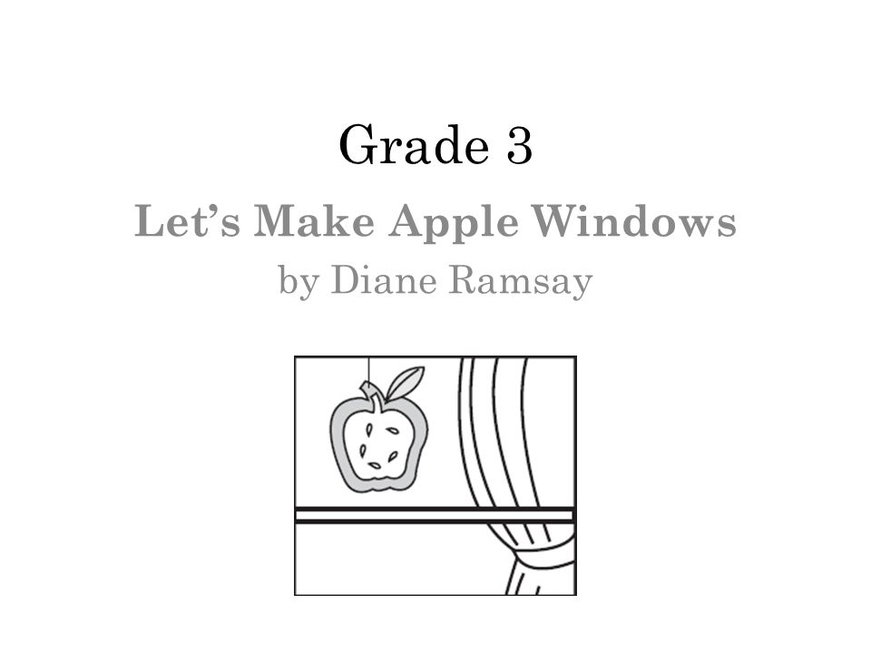 Grade 3 Lets Make Apple Windows by Diane Ramsay