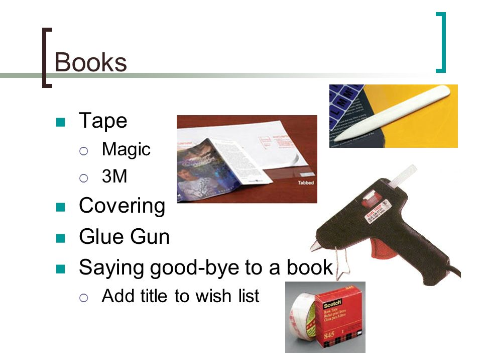 Books Tape Magic 3M Covering Glue Gun Saying good-bye to a book Add title to wish list