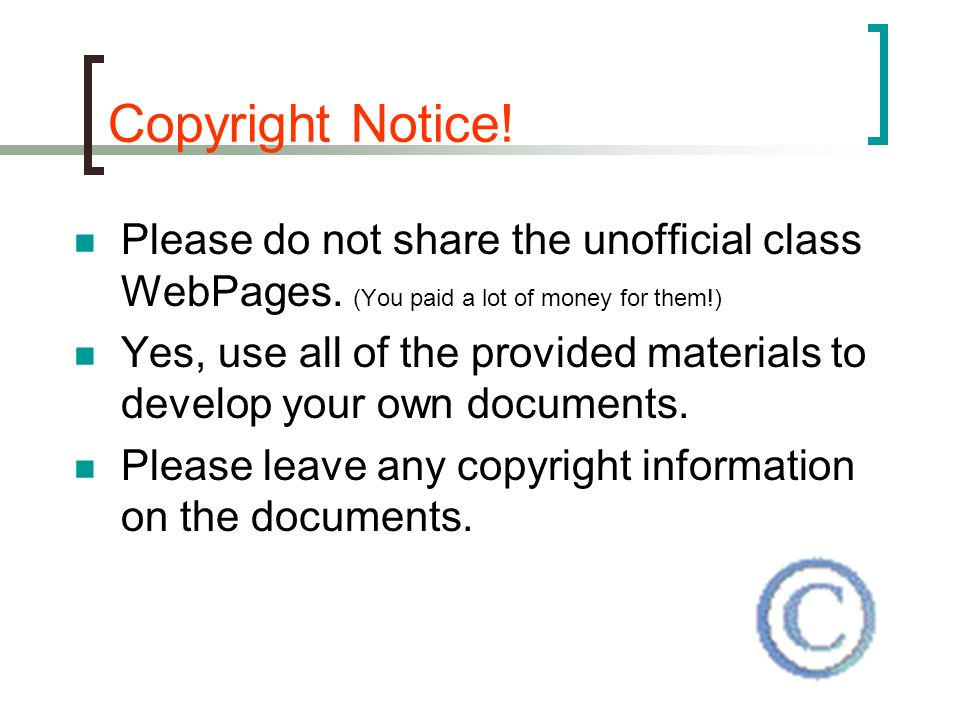 Copyright Notice. Please do not share the unofficial class WebPages.