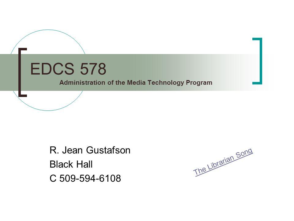 EDCS 578 Administration of the Media Technology Program R.