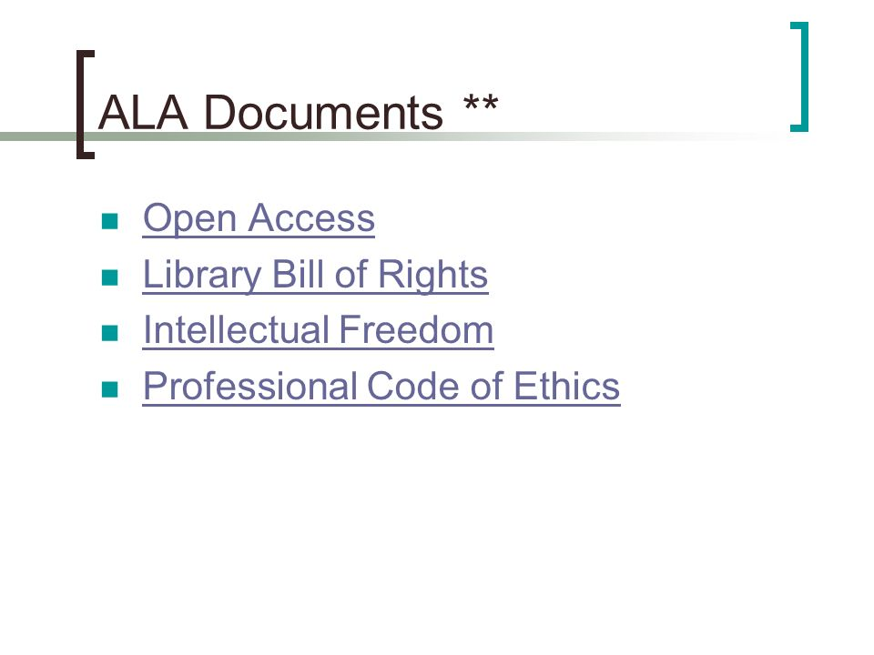 ALA Documents ** Open Access Library Bill of Rights Intellectual Freedom Professional Code of Ethics