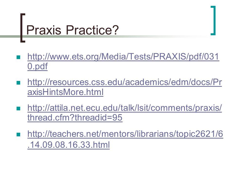 Praxis Practice.