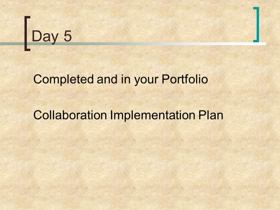 Day 5 Completed and in your Portfolio Collaboration Implementation Plan