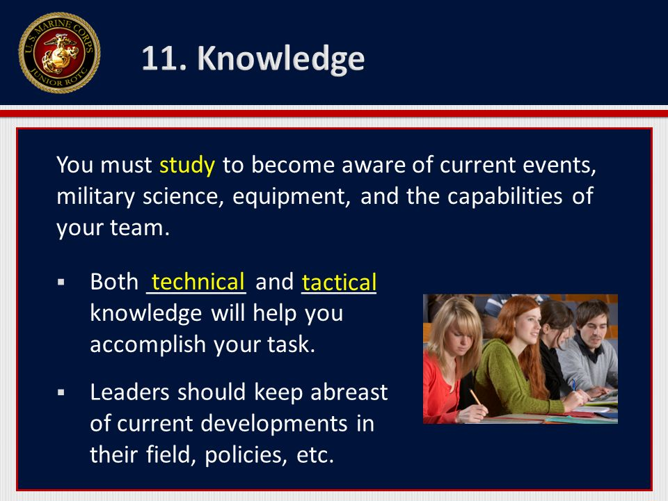 You must study to become aware of current events, military science, equipment, and the capabilities of your team. Both ________ and ______ knowledge w