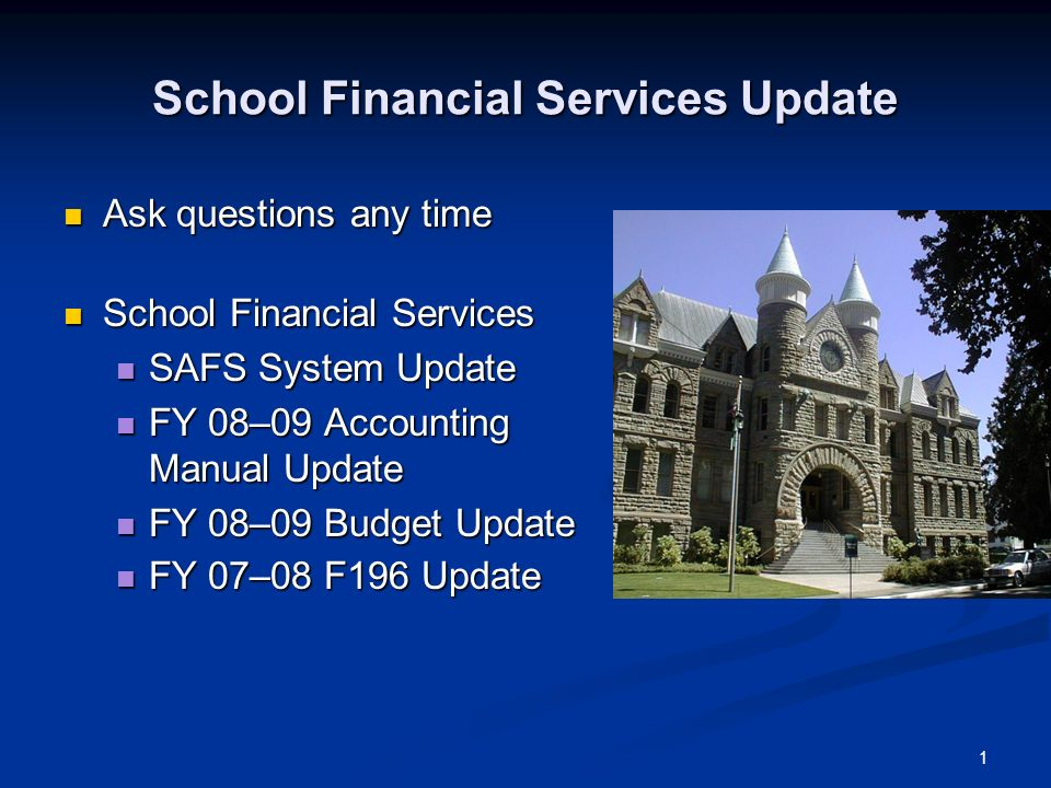 1 School Financial Services Update Ask questions any time Ask questions any time School Financial Services School Financial Services SAFS System Updat