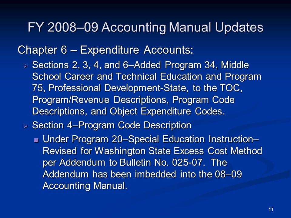 11 FY 2008–09 Accounting Manual Updates Chapter 6 – Expenditure Accounts: Sections 2, 3, 4, and 6–Added Program 34, Middle School Career and Technical