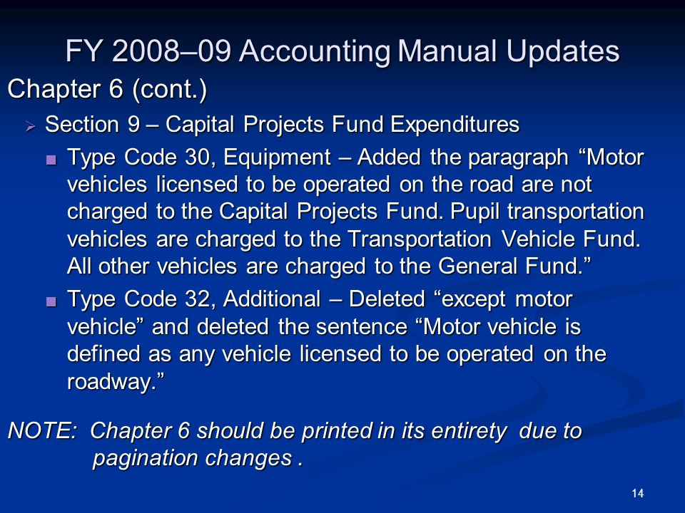 14 FY 2008–09 Accounting Manual Updates Chapter 6 (cont.) Section 9 – Capital Projects Fund Expenditures Section 9 – Capital Projects Fund Expenditure