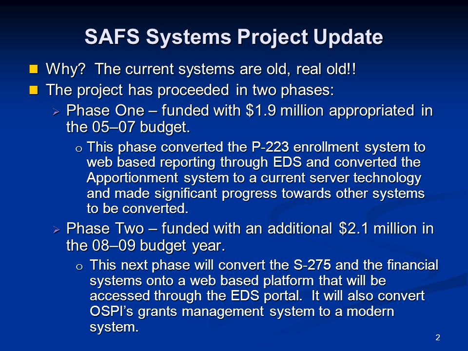 2 SAFS Systems Project Update Why. The current systems are old, real old!.