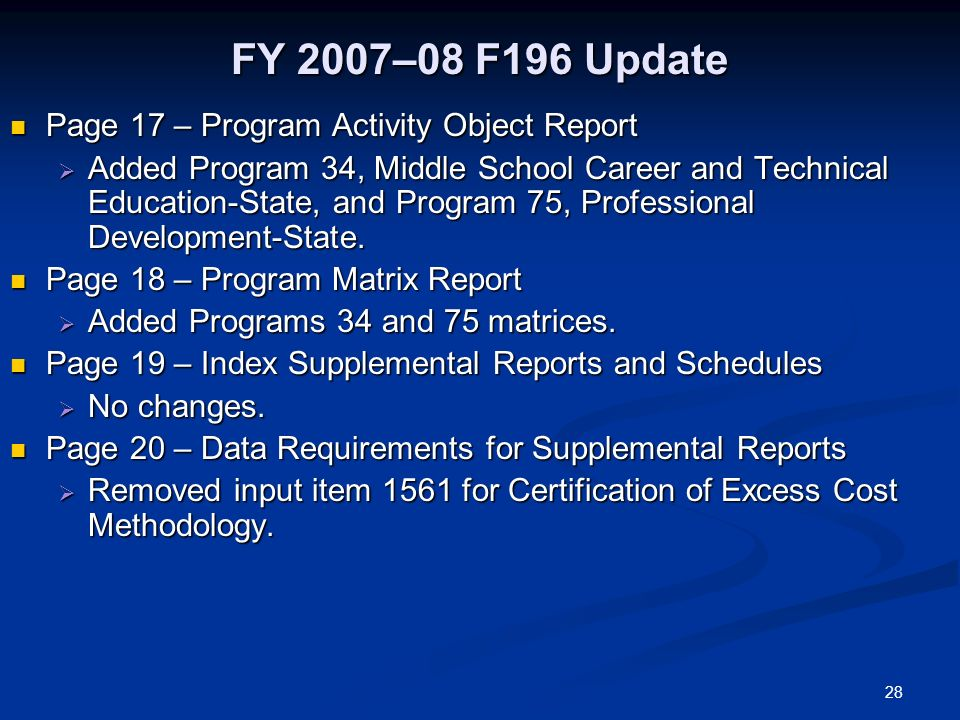 28 FY 2007–08 F196 Update Page 17 – Program Activity Object Report Page 17 – Program Activity Object Report Added Program 34, Middle School Career and