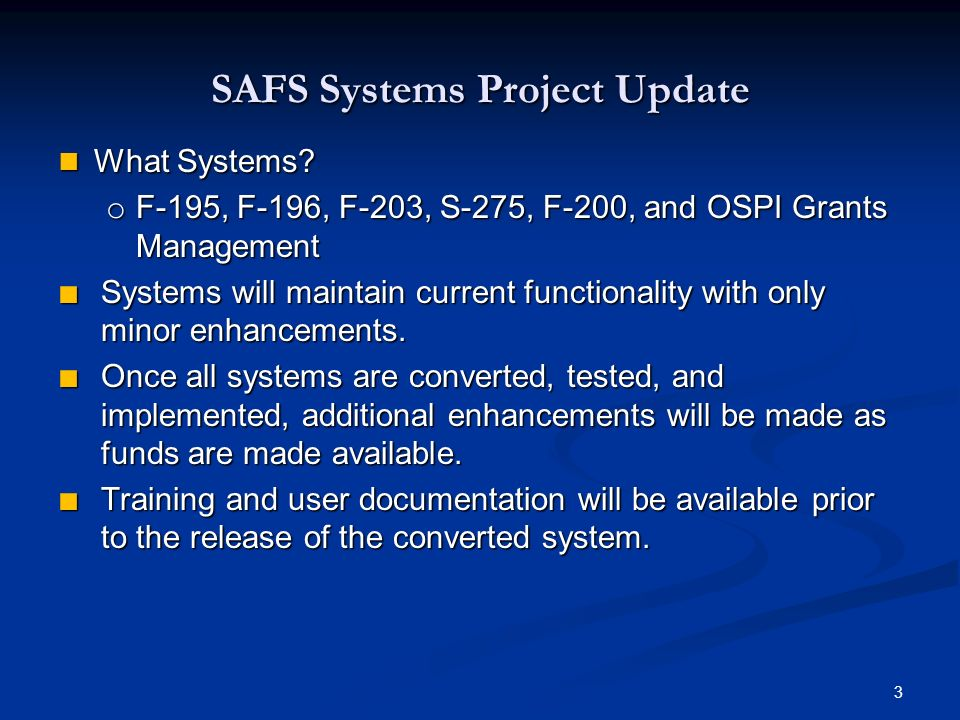 SAFS Systems Project Update What Systems. What Systems.