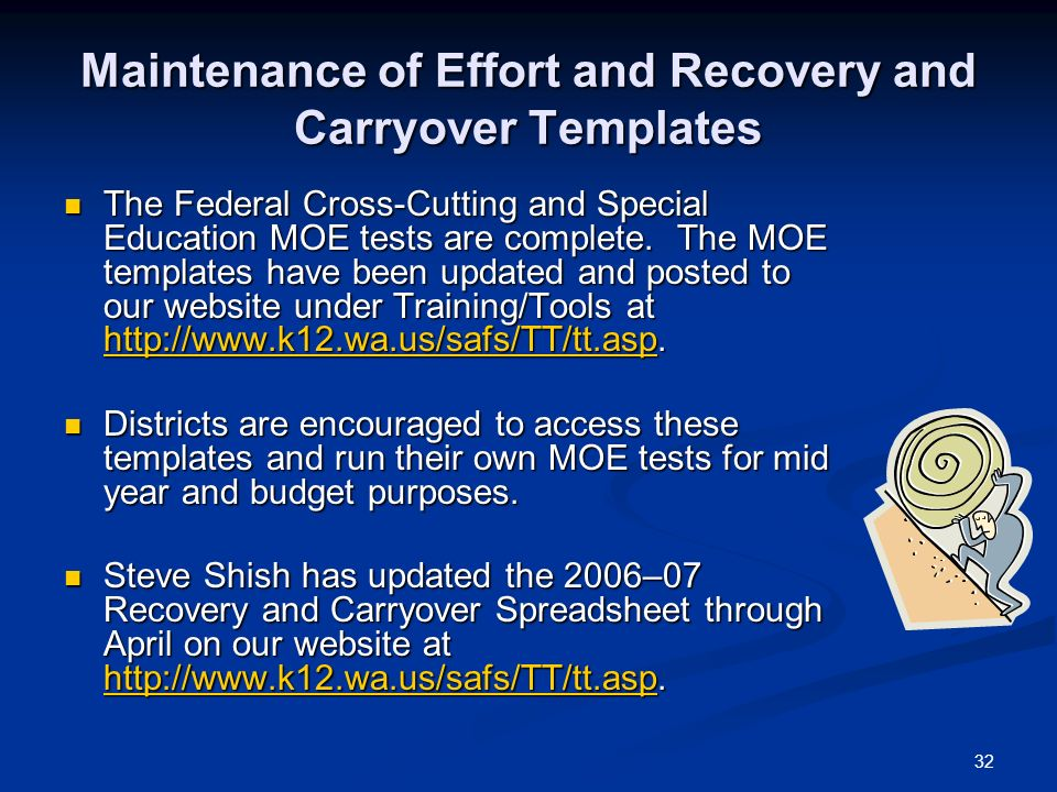 32 Maintenance of Effort and Recovery and Carryover Templates The Federal Cross-Cutting and Special Education MOE tests are complete. The MOE template