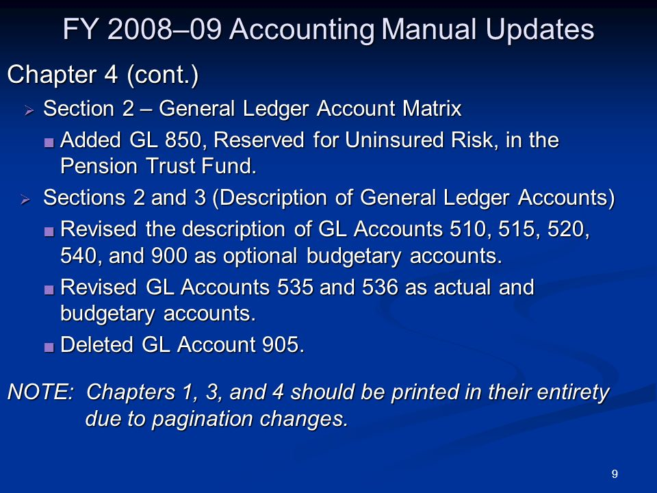 9 FY 2008–09 Accounting Manual Updates Chapter 4 (cont.) Section 2 – General Ledger Account Matrix Section 2 – General Ledger Account Matrix Added GL