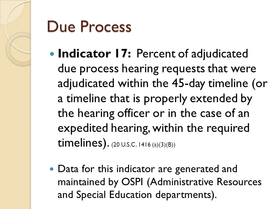 Due Process Indicator 17: Percent of adjudicated due process hearing requests that were adjudicated within the 45-day timeline (or a timeline that is