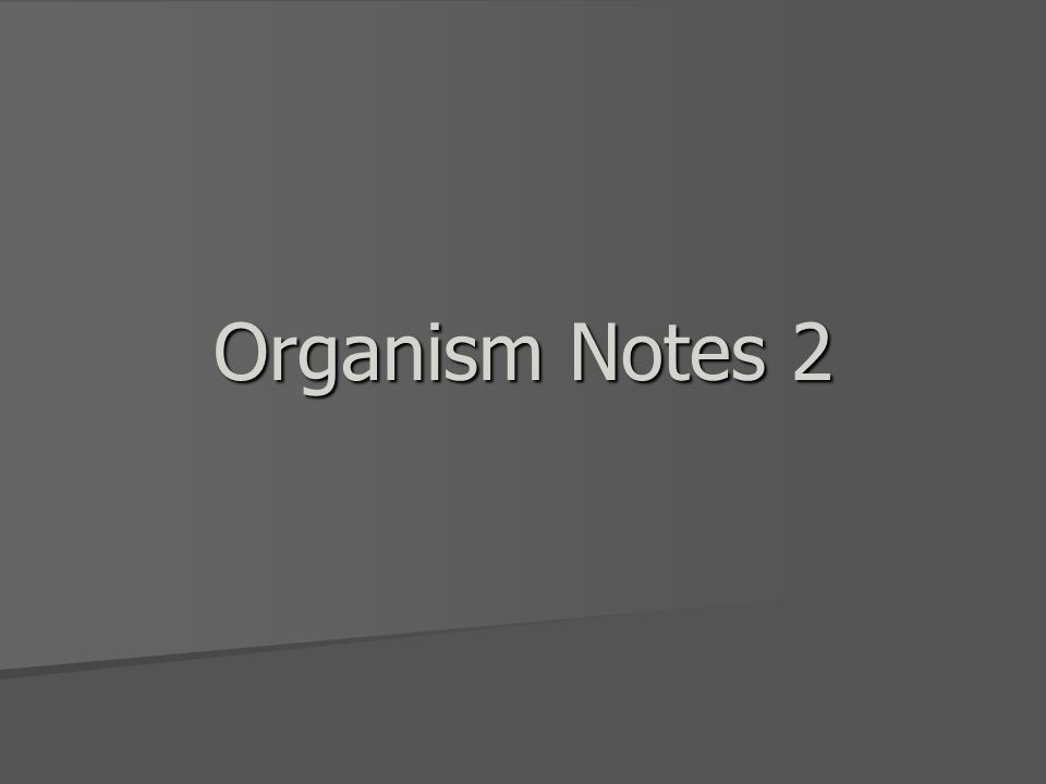 Organism Notes 2