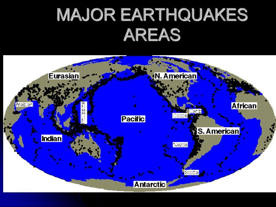 MAJOR EARTHQUAKES AREAS