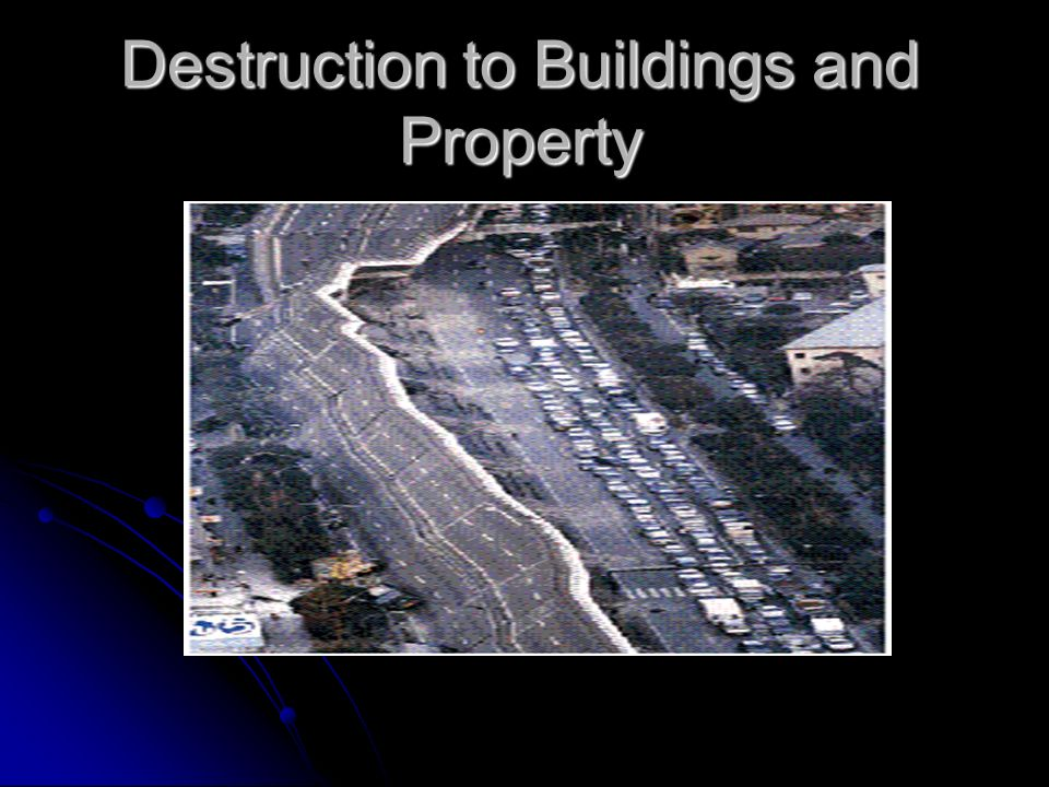 Destruction to Buildings and Property