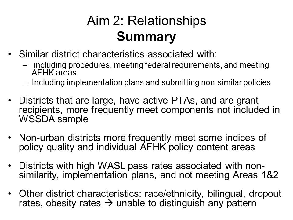 Aim 2: Relationships Summary Similar district characteristics associated with: – including procedures, meeting federal requirements, and meeting AFHK