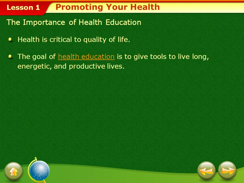 Lesson 1 Wellness and Prevention A key to your wellness is prevention.prevention Promoting Your Health