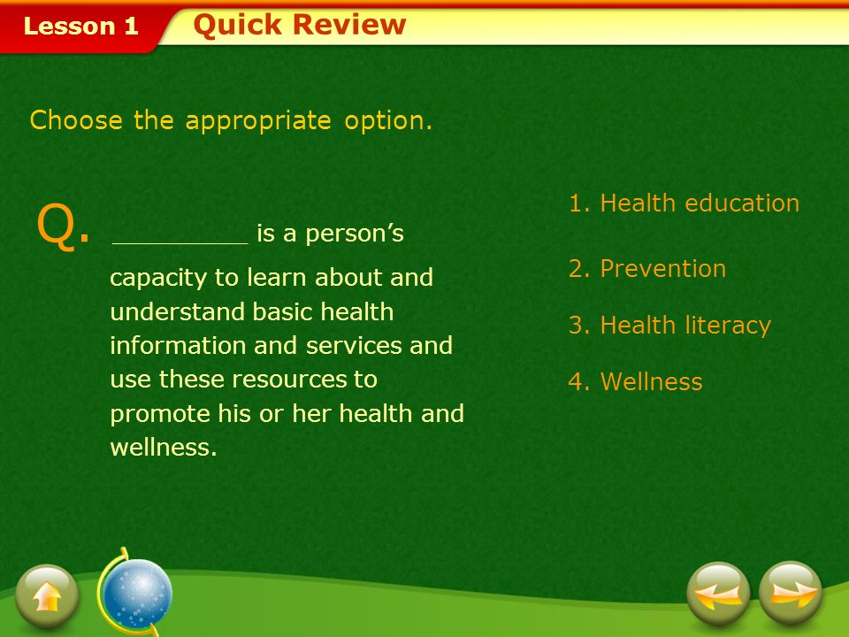 Lesson 1 A. Healthy People 2010 is a nationwide health promotion and disease prevention plan designed to serve as a guide for improving the health of