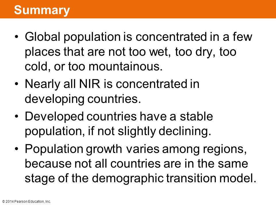 Summary Global population is concentrated in a few places that are not too wet, too dry, too cold, or too mountainous. Nearly all NIR is concentrated