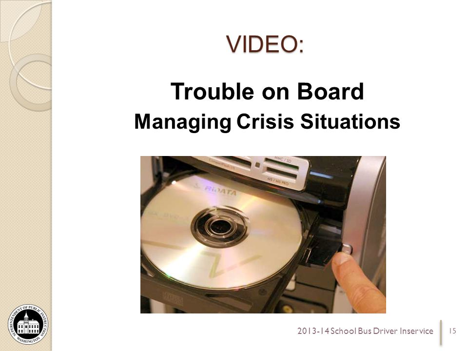 VIDEO: Trouble on Board Managing Crisis Situations 15 2013-14 School Bus Driver Inservice