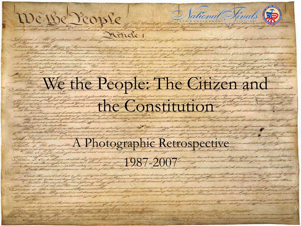 We the People: The Citizen and the Constitution A Photographic Retrospective 1987-2007
