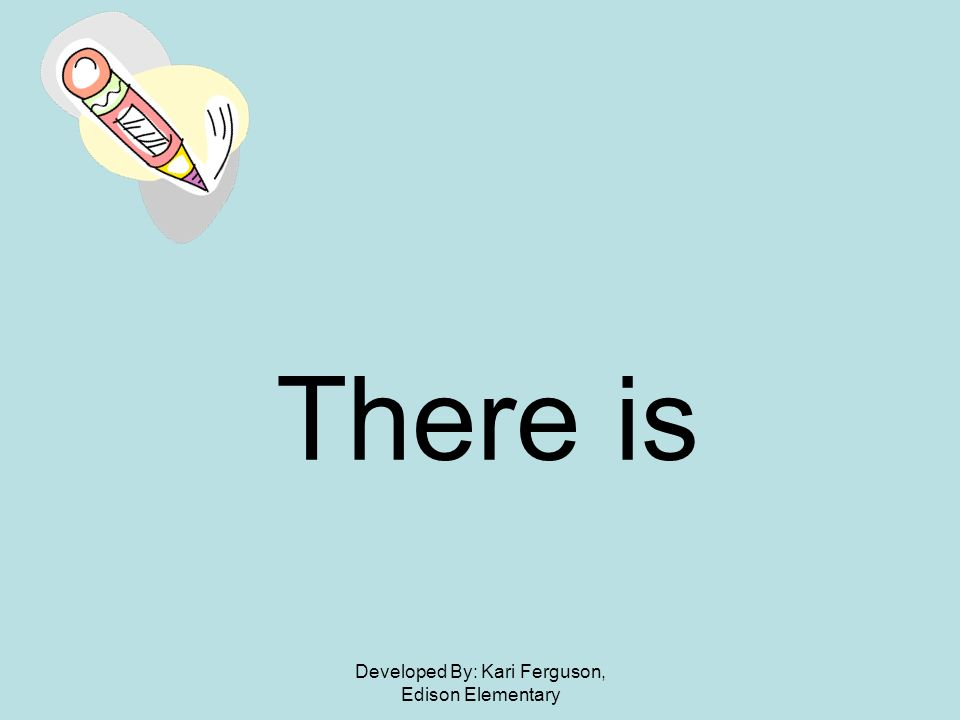 Developed By: Kari Ferguson, Edison Elementary There is
