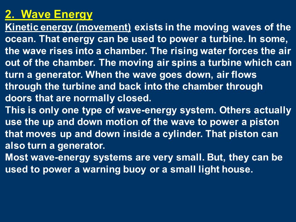 2. Wave Energy Kinetic energy (movement) exists in the moving waves of the ocean.