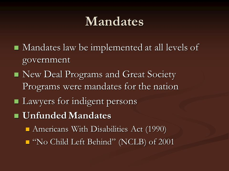 Mandates Mandates law be implemented at all levels of government Mandates law be implemented at all levels of government New Deal Programs and Great S