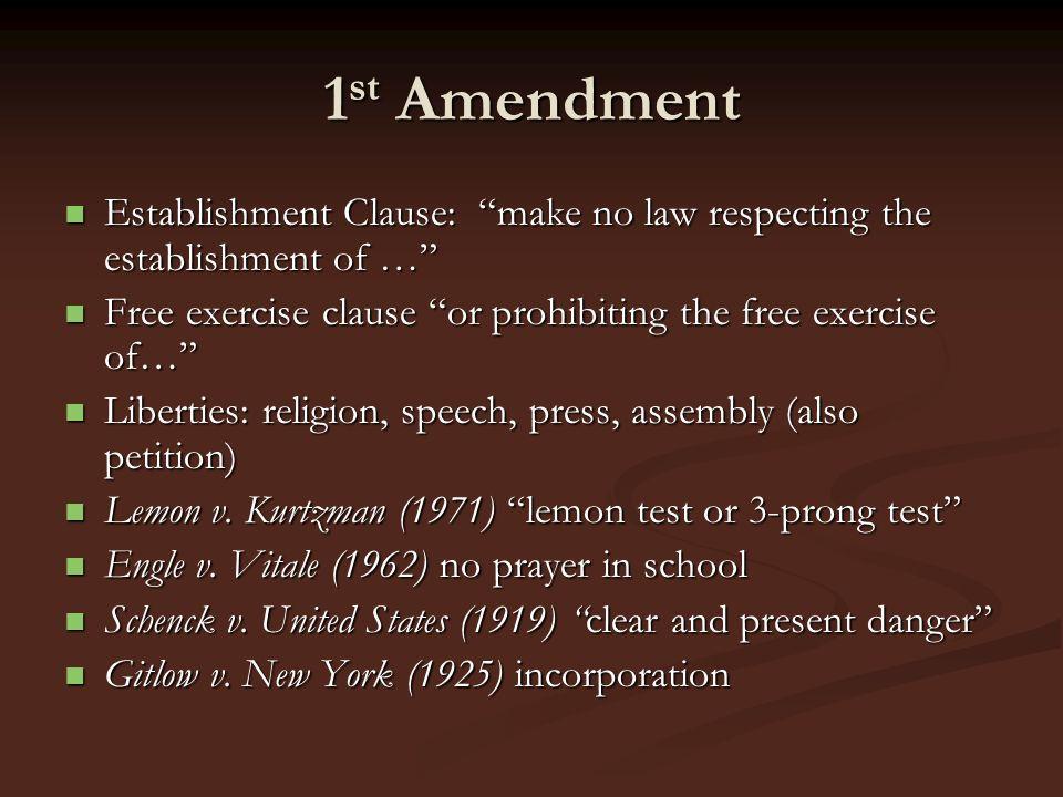 1 st Amendment Establishment Clause: make no law respecting the establishment of … Establishment Clause: make no law respecting the establishment of …