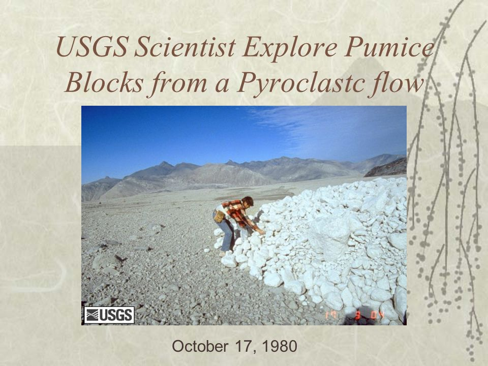USGS Scientist Explore Pumice Blocks from a Pyroclastc flow October 17, 1980