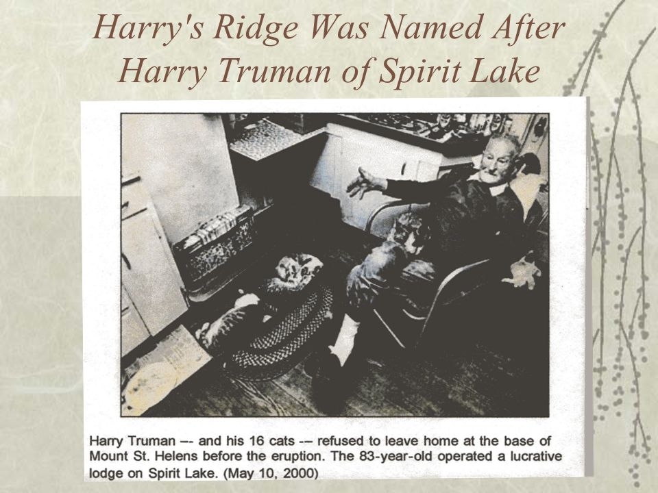 Harry's Ridge Was Named After Harry Truman of Spirit Lake