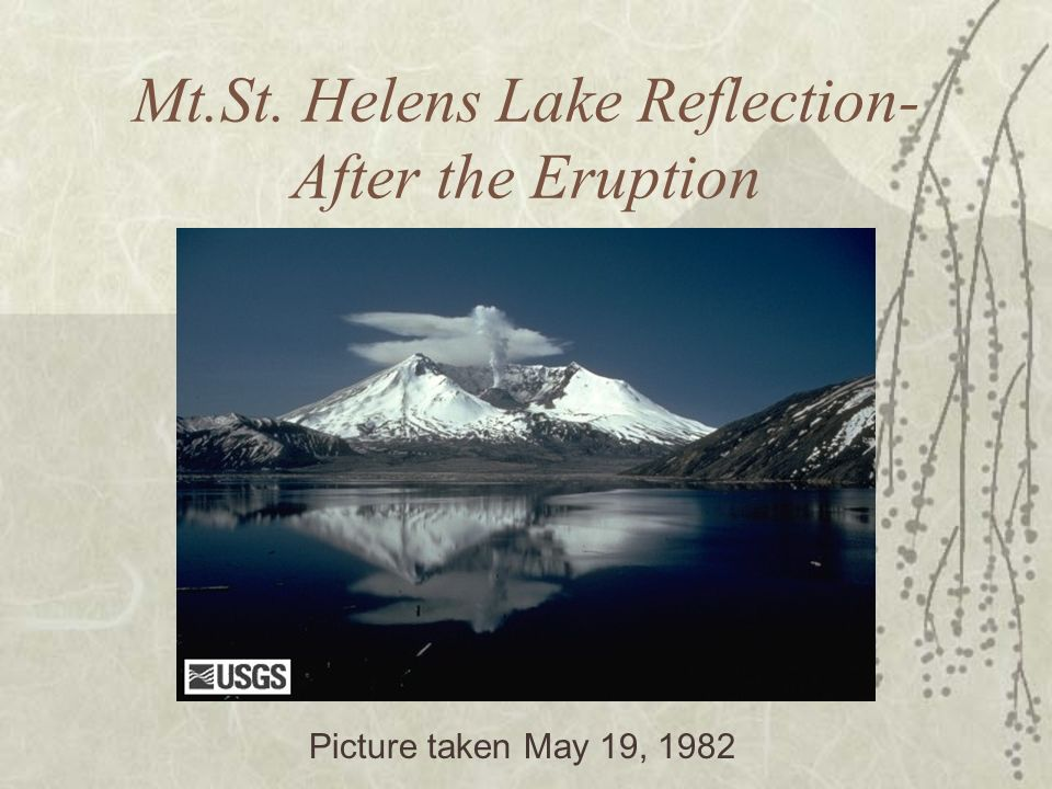 Mt.St. Helens Lake Reflection- After the Eruption Picture taken May 19, 1982