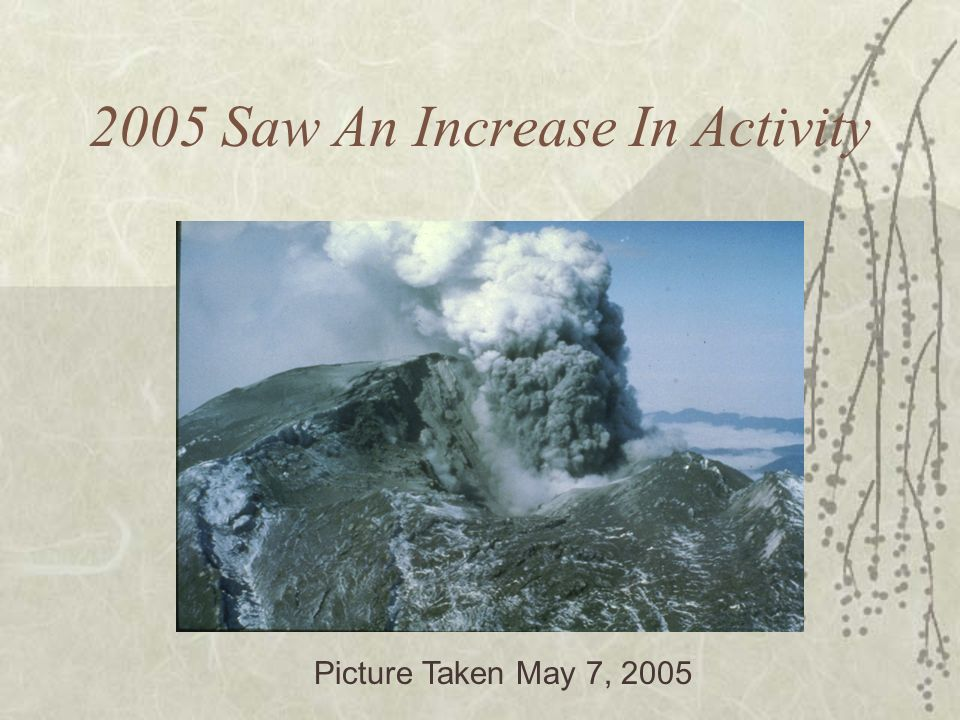 2005 Saw An Increase In Activity Picture Taken May 7, 2005