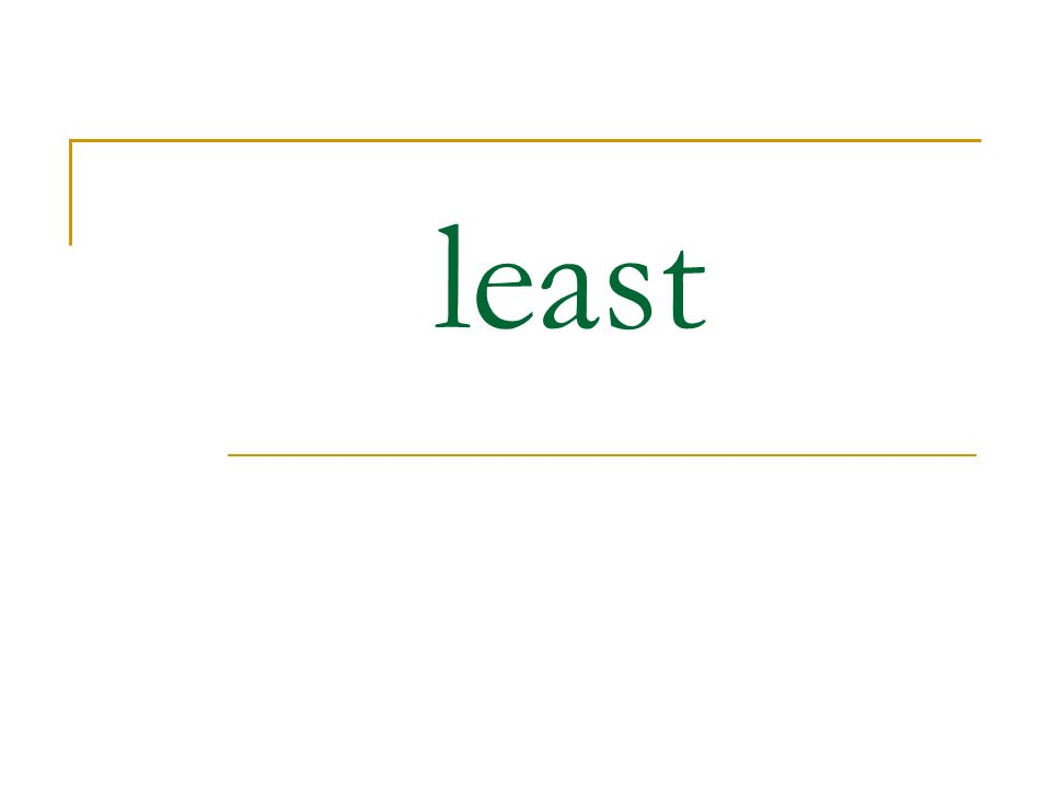 least