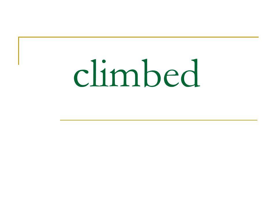climbed