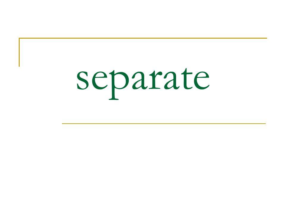 separate