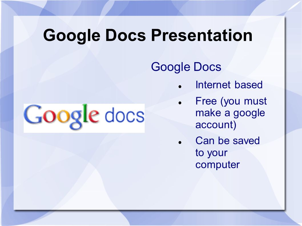 Google Docs Presentation Google Docs Internet based Free (you must make a google account) Can be saved to your computer