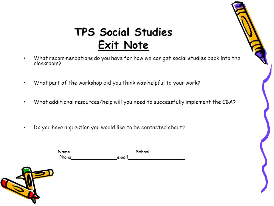 TPS Social Studies Exit Note What recommendations do you have for how we can get social studies back into the classroom.