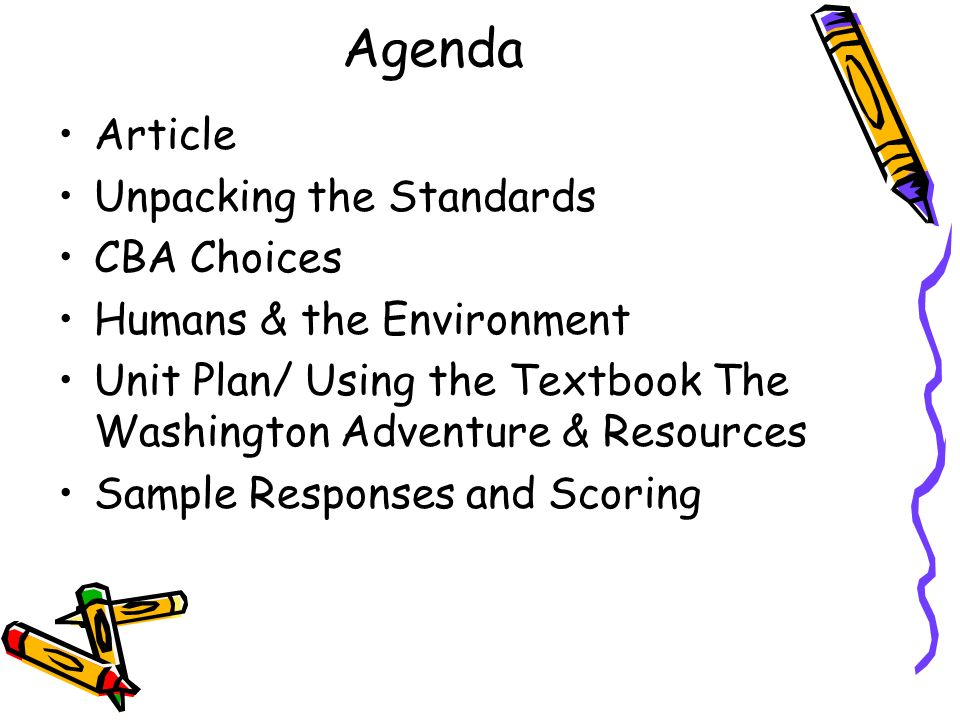 Agenda Article Unpacking the Standards CBA Choices Humans & the Environment Unit Plan/ Using the Textbook The Washington Adventure & Resources Sample Responses and Scoring