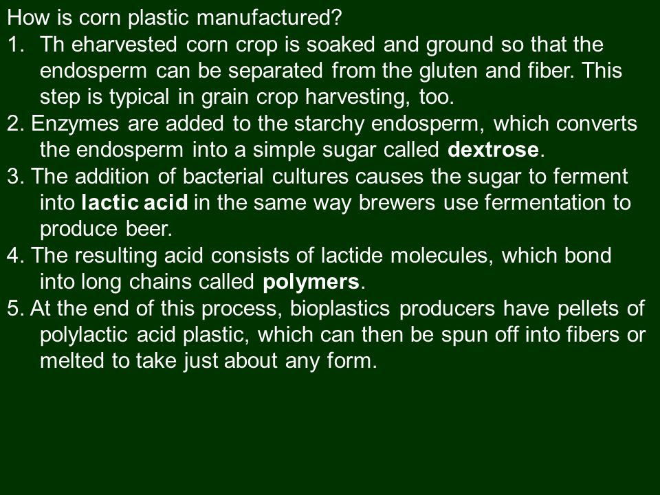 How is corn plastic manufactured.