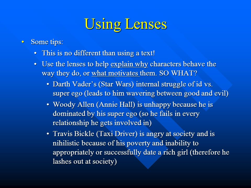 Using Lenses Some tips:Some tips: This is no different than using a text!This is no different than using a text! Use the lenses to help explain why ch