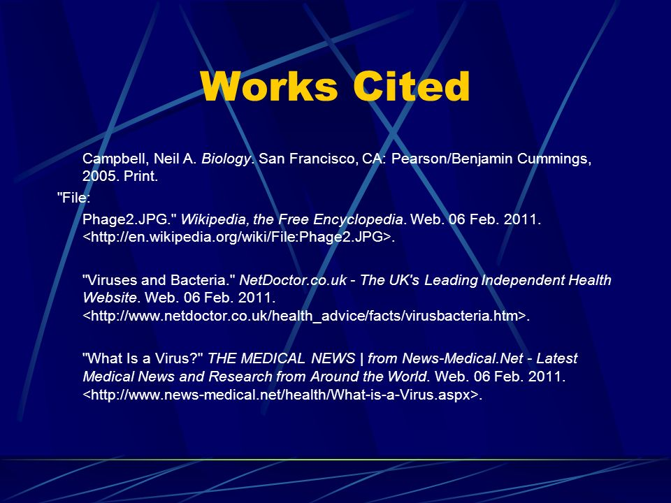 Works Cited Campbell, Neil A. Biology. San Francisco, CA: Pearson/Benjamin Cummings, 2005. Print.