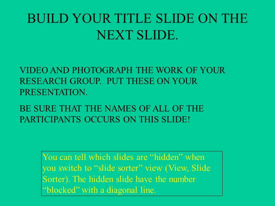 FINALLY…THE CONCLUSION SLIDE Two statements: 1.Summarize your work.