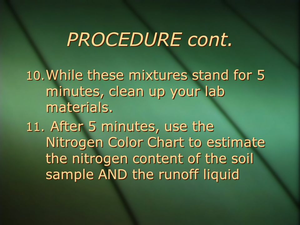 PROCEDURE cont. 10. While these mixtures stand for 5 minutes, clean up your lab materials.